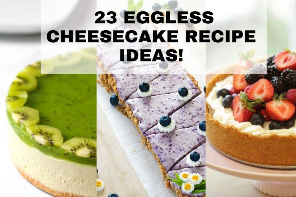 Eggless Cheesecake Recipe
